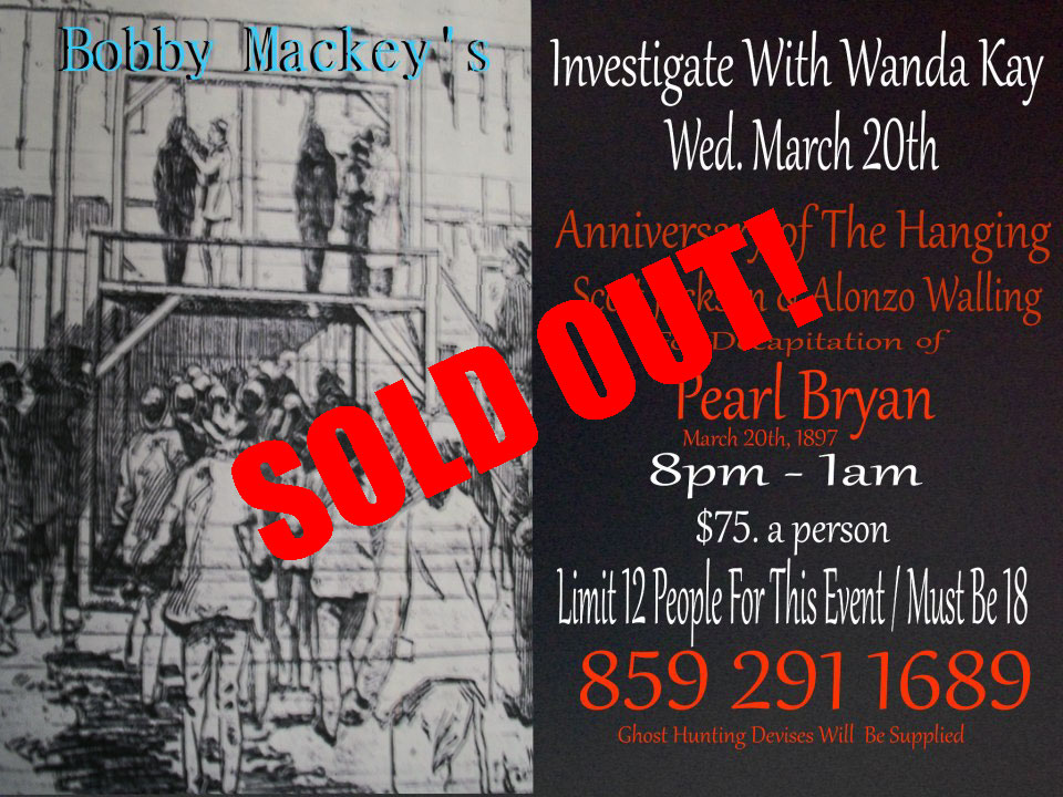 Investigate with Wanda Kay - Wednesday March 20, 2013 - Anniversary of the hanging of Scott Jackson & Alonzo Walling, for the Decapitation of Pearl Bryan
